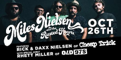 Miles Nielsen & The Rusted Hearts feat. Rick & Daxx Nielsen of Cheap Trick tickets
