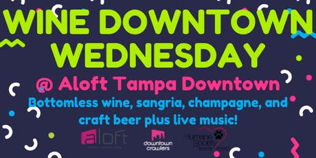 Wine Downtown Wednesday @ Aloft Tampa Downtown tickets