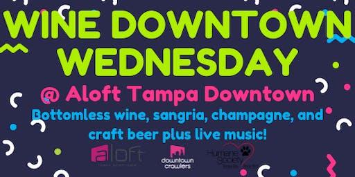 Wine Downtown Wednesday @ Aloft Tampa Downtown