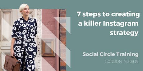 Social Circle Training: 7 steps to creating a killer Instagram strategy tickets
