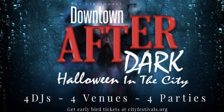 Downtown After Dark: Halloween In The City [4 Parties - 1 Event] tickets