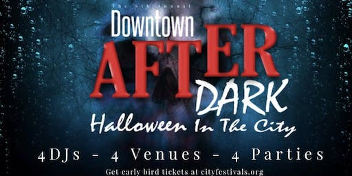 Downtown After Dark: Halloween In The City [4 Parties - 1 Event]