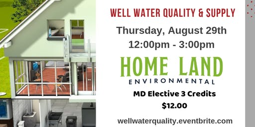 Homeland Environmental Presents: Well Water Supply & Quality