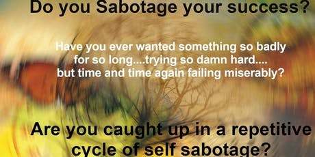 Release your self sabotage- recreate your life vision tickets