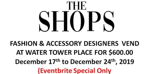 Fashion Designers  Holiday Vending at Water Tower Place! (Eventbrite Special ONLY!)