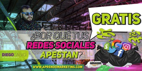 ¿Por qué tus redes sociales apestan? Clase y Tequeñada Gratis de Marketing Digital  tickets
