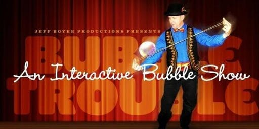 Bubble Trouble - An Interactive Bubble Show, by BergenPAC