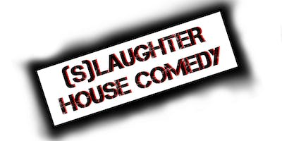 (S)laughterhouse Comedy: Variety & Sketch Comedy Show