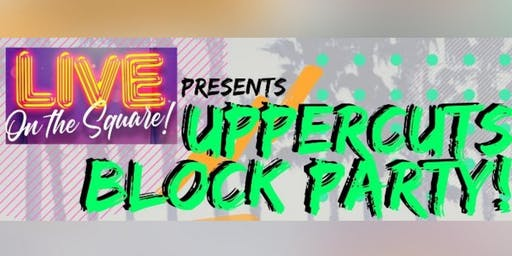 Uppercuts @ Jack London SQ Block Party