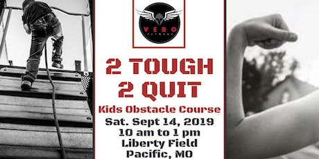 Vero Kids 2 Tough 2 Quit Obstacle Course tickets