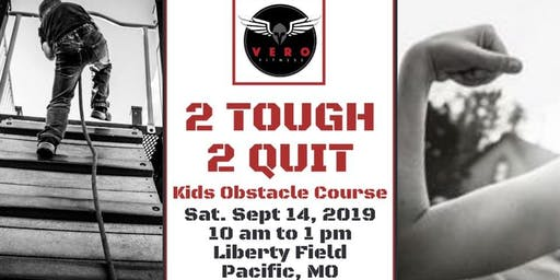 Vero Kids 2 Tough 2 Quit Obstacle Course