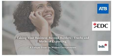 Taking your business beyond borders - Truths and myths of exporting. A unique event for women entrepreneurs. tickets