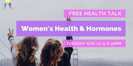 Free Health Talk: Women's Health & Hormones tickets