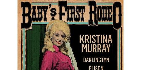 Baby's First Rodeo w/Kristina Murray / Darlingtyn / Elison Jackson / DJ Jem tickets