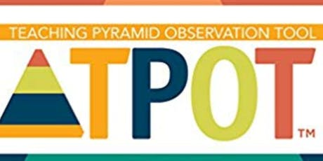 MA Teaching Pyramid Observation Tool (TPOT) Reliability Training tickets