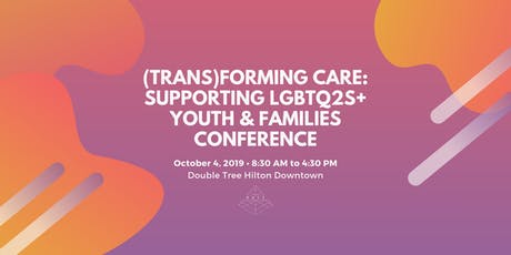 (Trans)forming Care: Supporting LGBTQ2S+ Youth & Families tickets