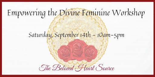 Empowering The Divine Feminine Workshop