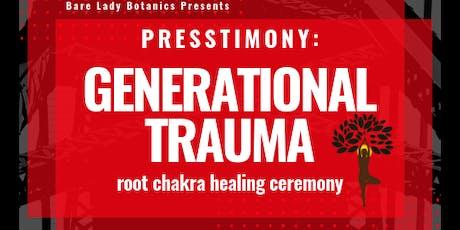 Generational Trauma: Root Chakra Healing Ceremony tickets