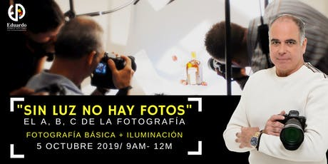 """""""Sin luz no hay foto"""": el A, B, C de la fotografía  tickets"""