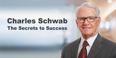 Charles Schwab: The Secrets to Success tickets