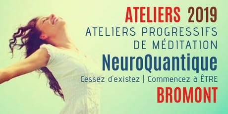 Bromont | Ateliers progressifs de méditation NeuroQuantique 1 tickets