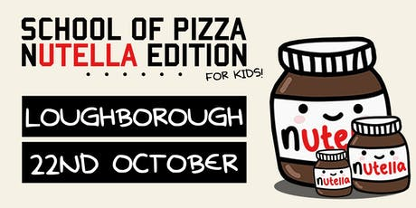School Of Pizza: Nutella Edition (Loughborough) tickets