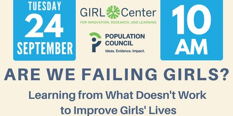 Are We Failing Girls: Learning from What Doesn't Work to Improve Girls' Lives  tickets