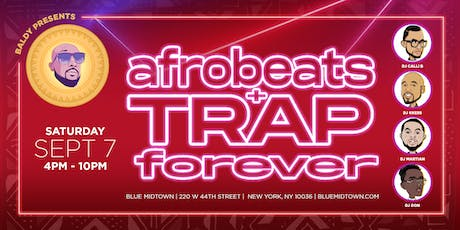 Afrobeats & Trap Forever: Sept 2019 Edition tickets