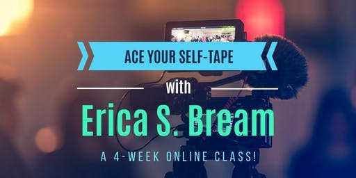 ACTORS: Learn to ACE Your Self-Tapes in this 4-week ONLINE Class! (Tuesdays!)