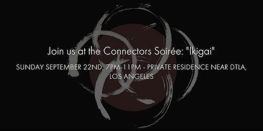 "MindshareLA Presents The Connectors Soirée: ""Ikigai"""