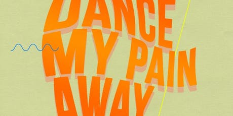 Dance Away My Pain tickets