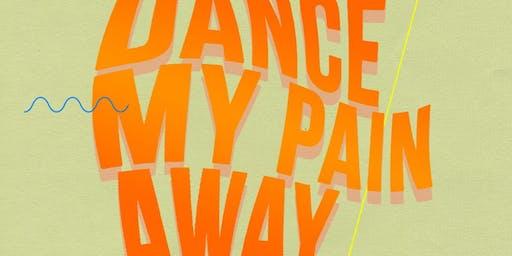 Dance Away My Pain