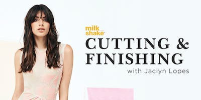 Milk_Shake: Cutting & Finishing with Jaclyn Lopes