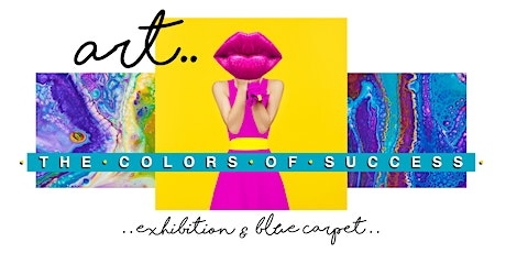 Art. The Colors of Success. tickets