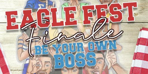 EAGLE FEST FINALE ( BE YOUR OWN BOSS )