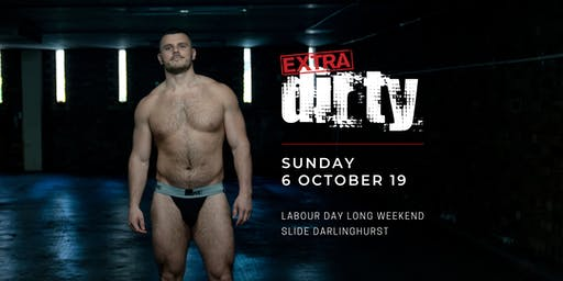 EXTRA DIRTY  //  October Long Weekend