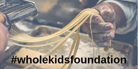 Cooking Class - Pasta 101 for Whole Kids Foundation