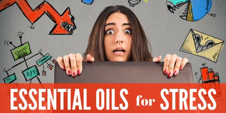 Essential Oils and Stress tickets