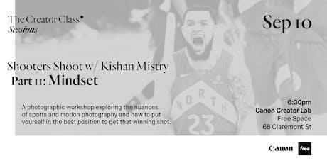 Canon Creator Lab Presents: Mindset w/ Kishan Mistry tickets
