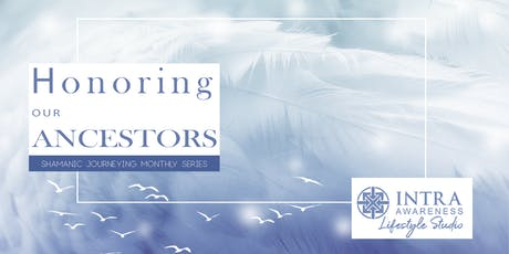 Honoring Our Ancestors | Shamanic Journeying Monthly Series tickets