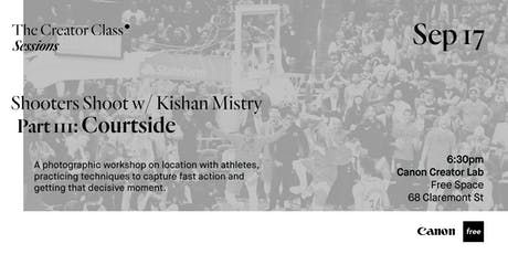 Canon Creator Lab Presents: Courtside w/ Kishan Mistry tickets