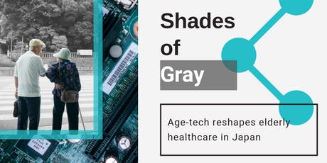 Shades of Gray: Age-tech reshapes elderly health care in Japan | 9/10, SF tickets