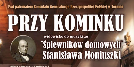 Przy Kominku -  A celebration of Stanisław Moniuszko tickets