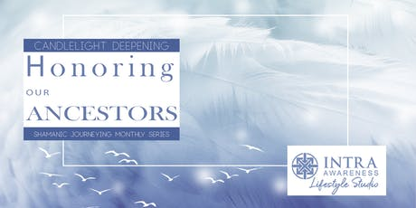 Honoring Our Ancestors | Candlelight Deepening Shamanic Journeying tickets