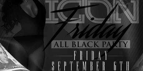 ICON FRIDAY ALL BLACK PARTY tickets