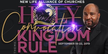 New Life Alliance of Churches 2019 Holy Convocation  tickets