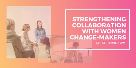 Strengthening Collaboration with Women Change-Makers tickets