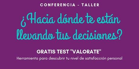 Conferencia-Taller: ¿Hacia dónde te están llevando tus decisiones? boletos