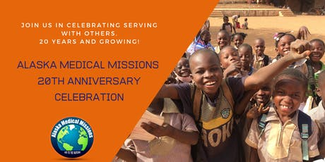 Alaska Medical Missions: 20th Anniversary Celebration! tickets