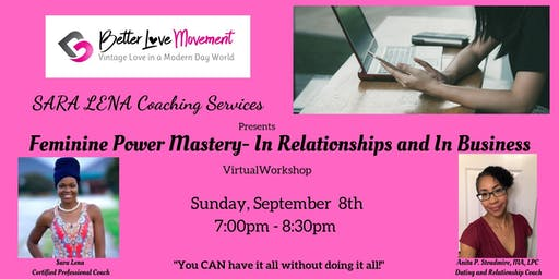 """Feminine Power Mastery: In Relationships and In Business"""